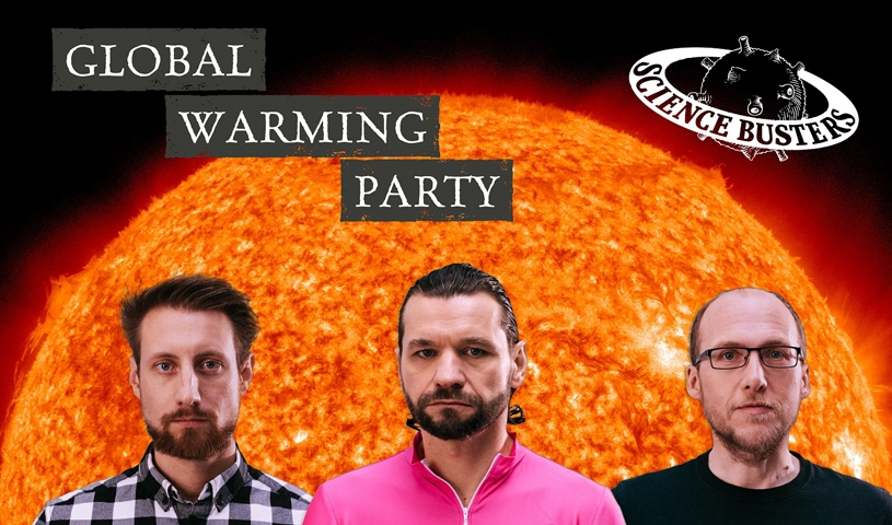 Science Busters - ''Global Warming Party'' - München-Premiere