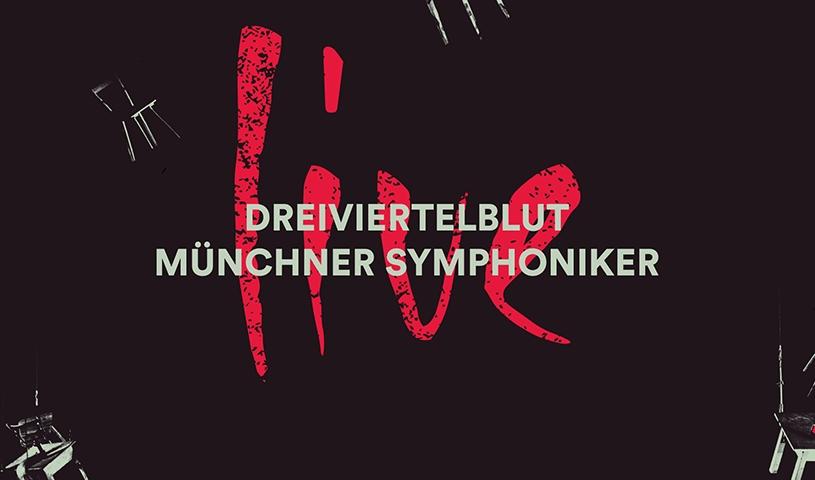 Dreiviertelblut und die Münchner Symphoniker