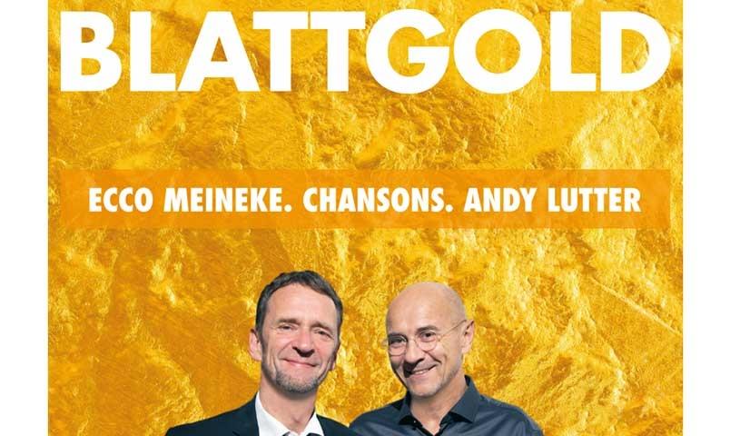 BLATTGOLD ECCO MEINEKE. CHANSONS. ANDY LUTTER   München